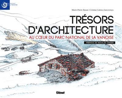Ouvrage Trésors d'architecture au cœur du Parc national de la Vanoise